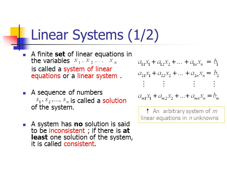 Linear Systems (1/2) A finite set of linear equations in the variables