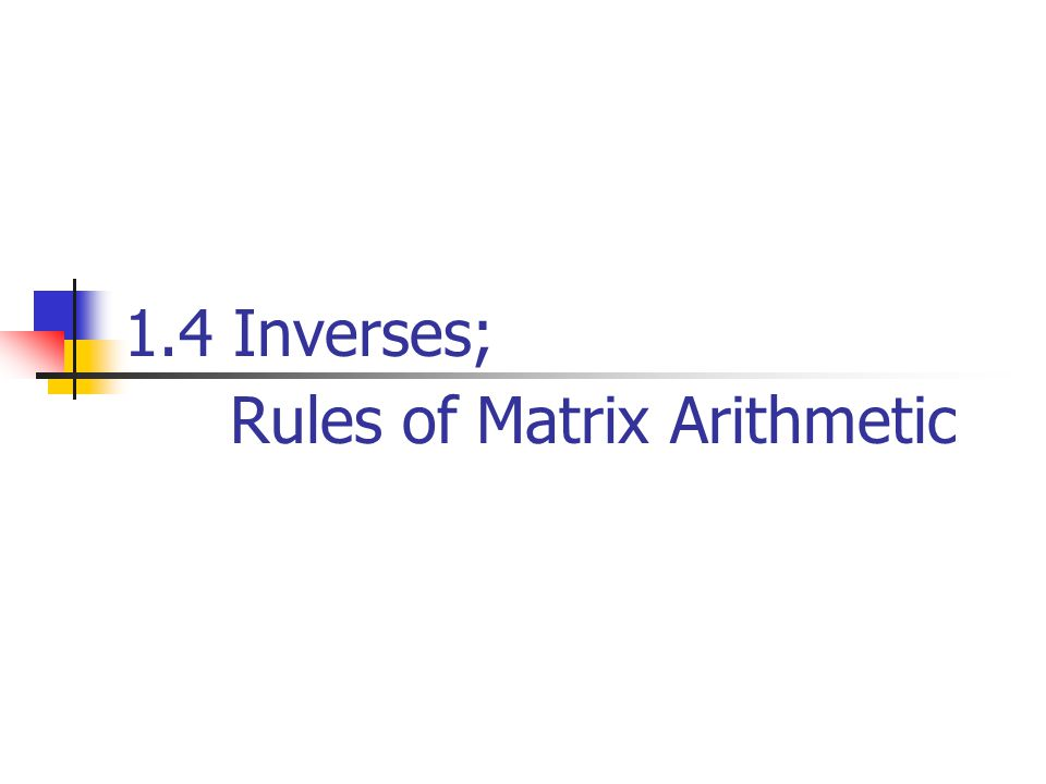 Rules of Matrix Arithmetic
