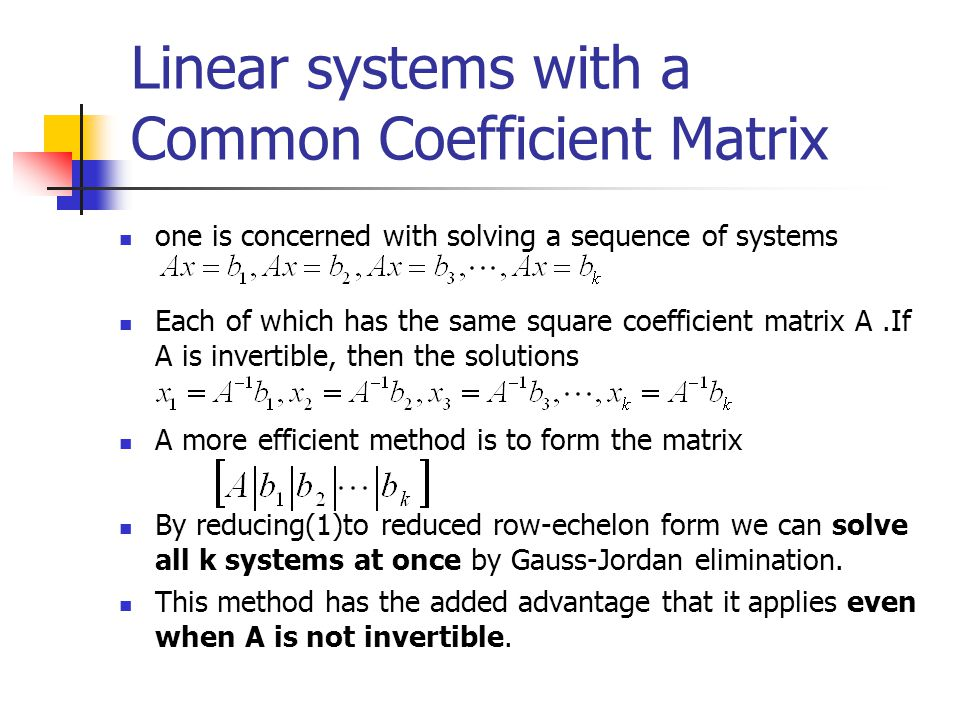 Linear systems with a Common Coefficient Matrix