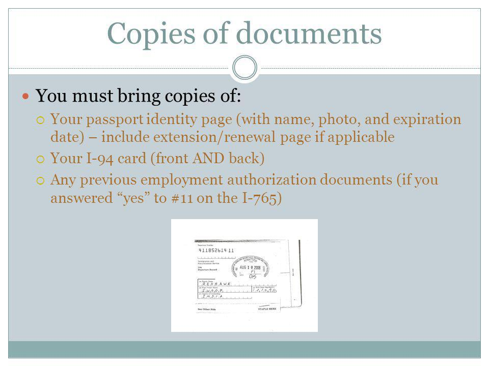Copies of documents You must bring copies of: