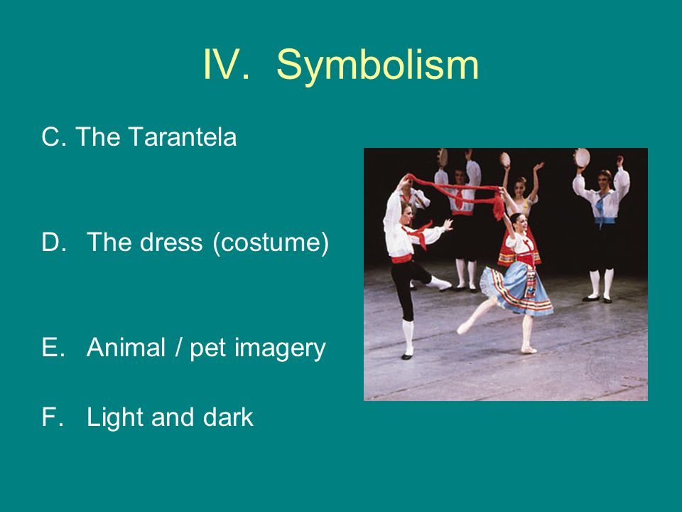 IV. Symbolism C. The Tarantela The dress (costume)