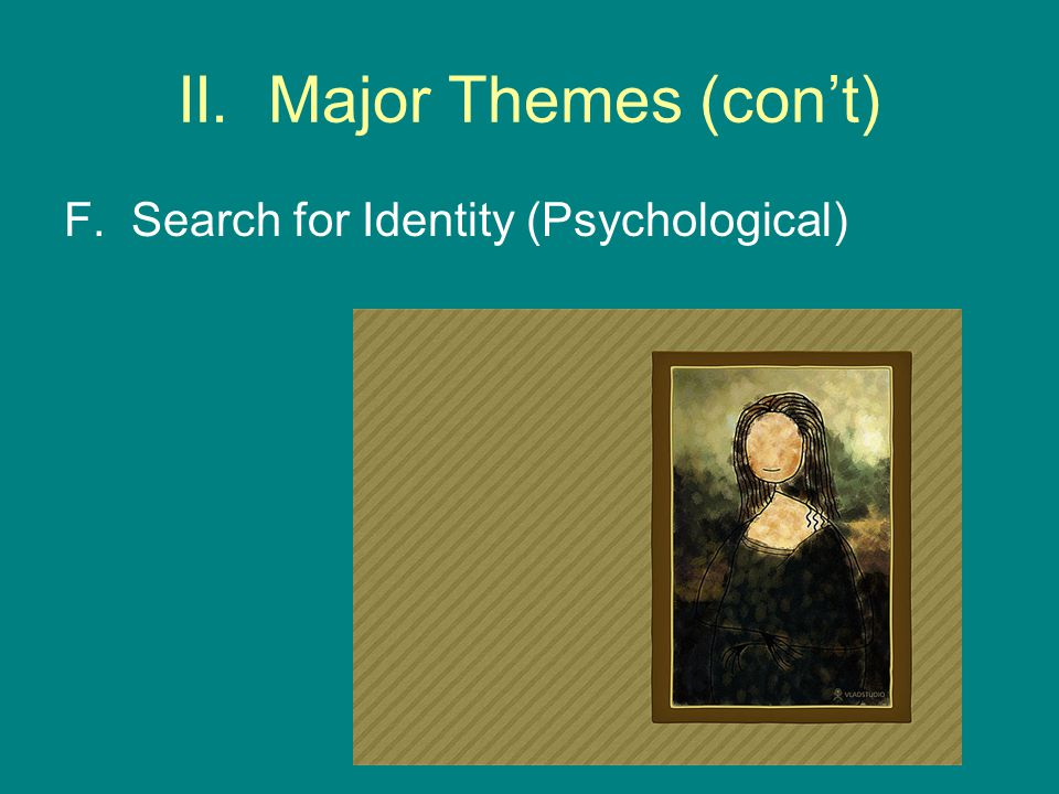 II. Major Themes (con't)