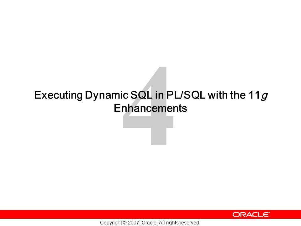 Executing Dynamic SQL in PL/SQL with the 11g Enhancements