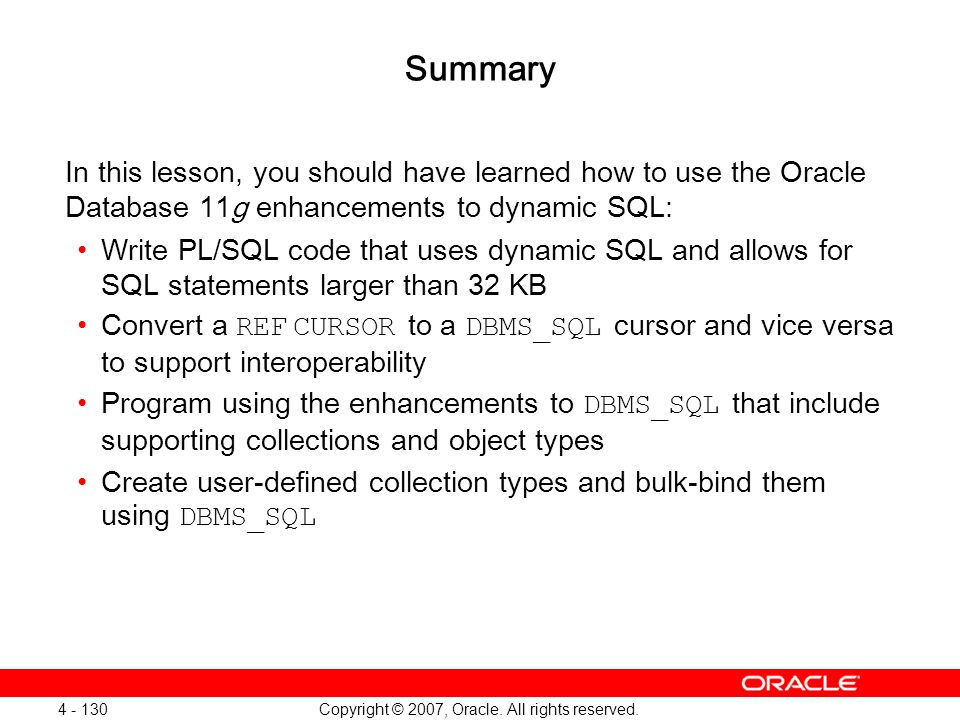 Oracle Database 11g: SQL and PL/SQL New Features 1 - 130
