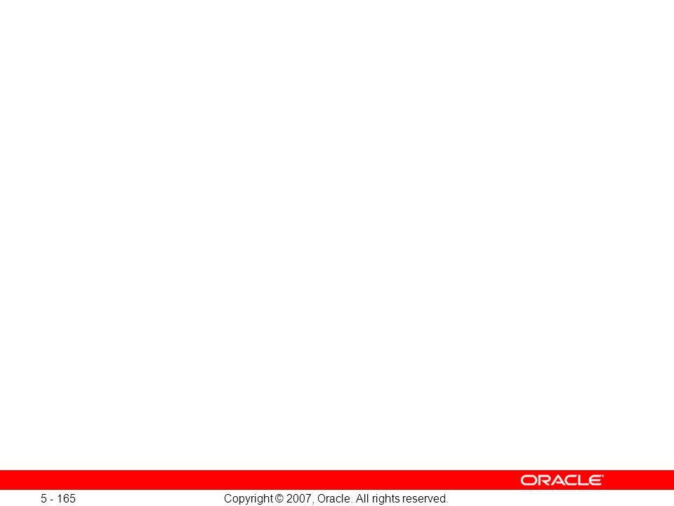 Oracle Database 11g: SQL and PL/SQL New Features 1 - 165