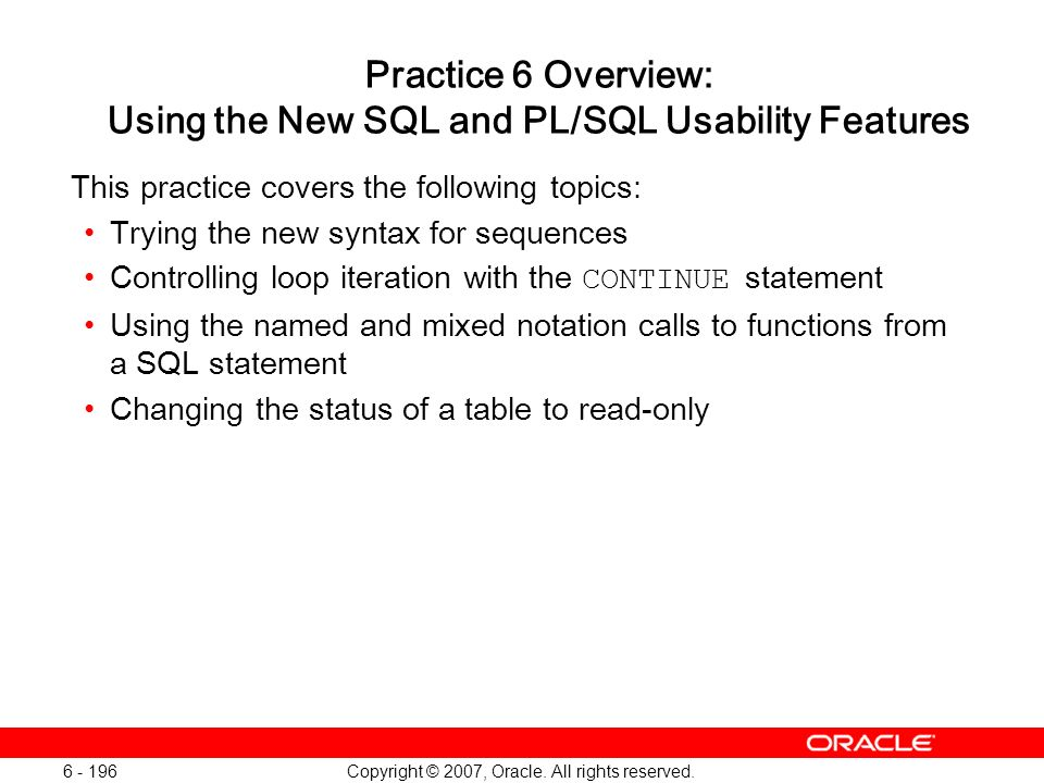 Practice 6 Overview: Using the New SQL and PL/SQL Usability Features