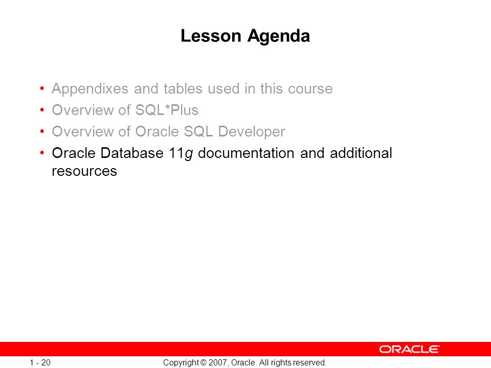 Oracle Database 11g: SQL and PL/SQL New Features 1 - 20