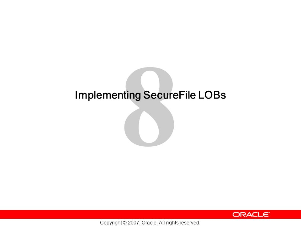 Implementing SecureFile LOBs