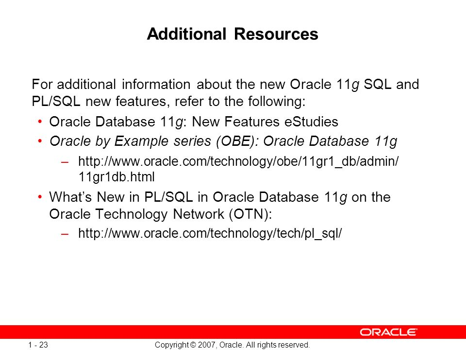 Oracle Database 11g: SQL and PL/SQL New Features 1 - 23