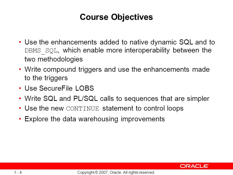 Oracle Database 11g: SQL and PL/SQL New Features 1 - 4