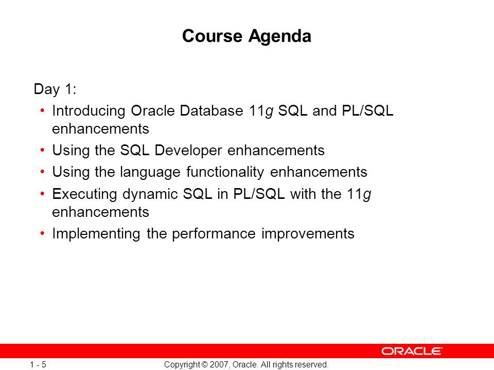 Oracle Database 11g: SQL and PL/SQL New Features 1 - 5