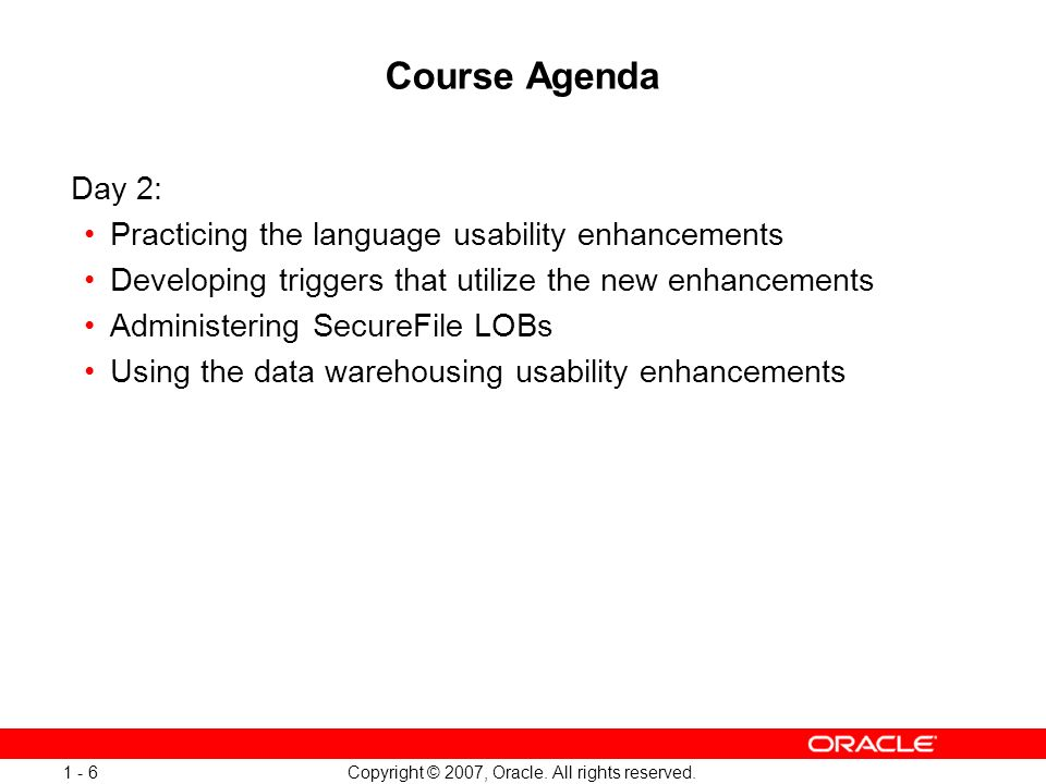 Oracle Database 11g: SQL and PL/SQL New Features 1 - 6