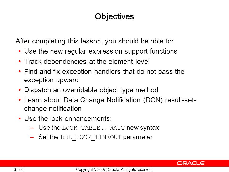 Oracle Database 11g: SQL and PL/SQL New Features 1 - 66