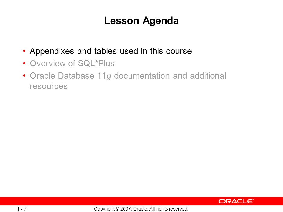Oracle Database 11g: SQL and PL/SQL New Features 1 - 7