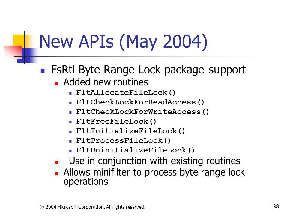 New APIs (May 2004) FsRtl Byte Range Lock package support