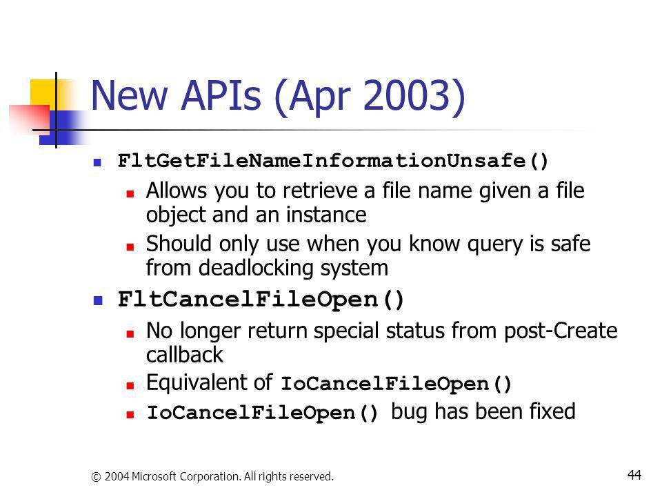 New APIs (Apr 2003) FltCancelFileOpen()