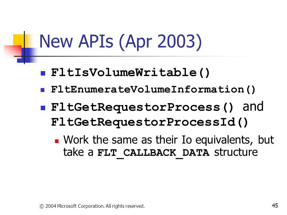 New APIs (Apr 2003) FltIsVolumeWritable()