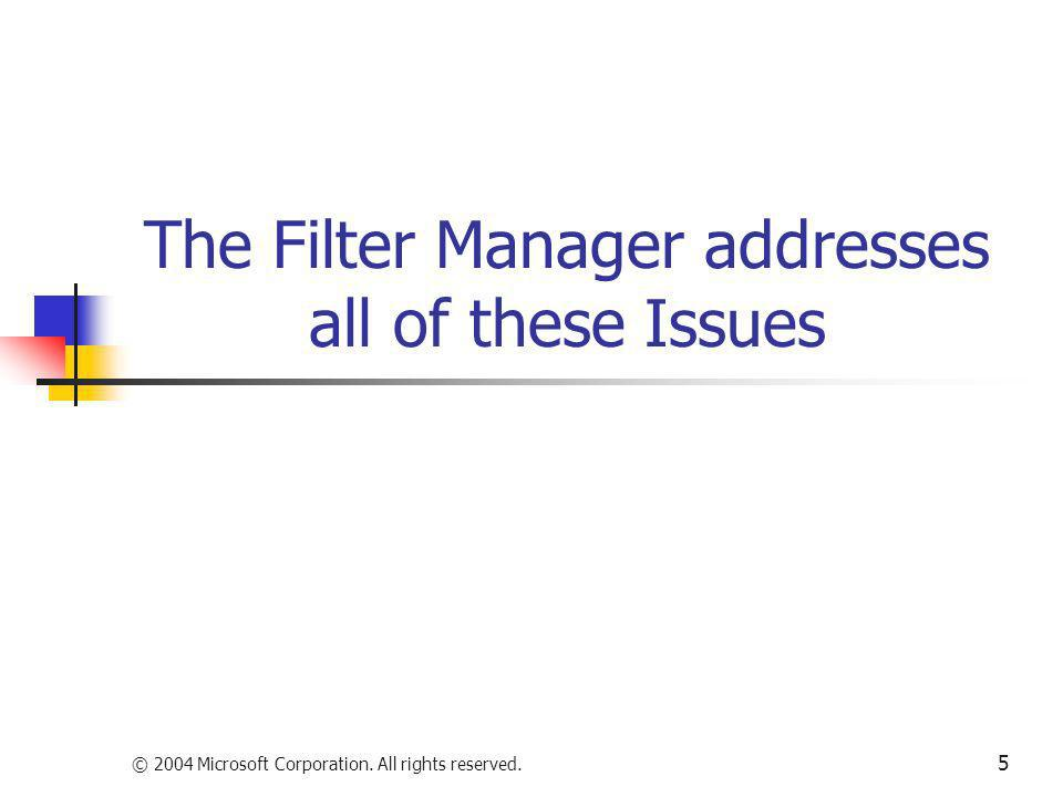 The Filter Manager addresses all of these Issues