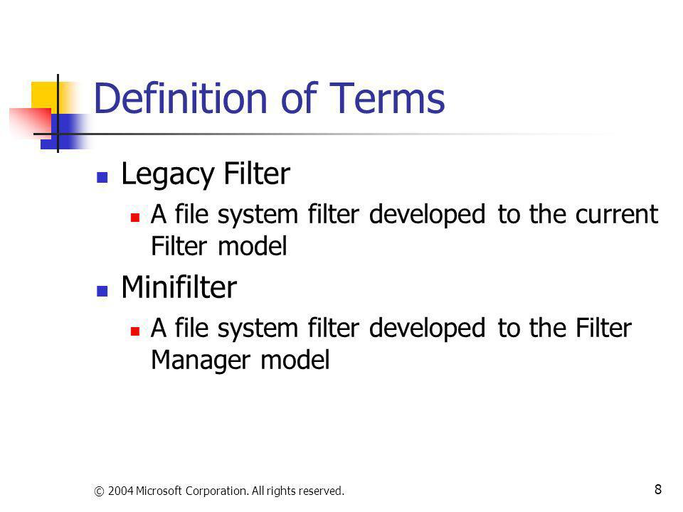 Definition of Terms Legacy Filter Minifilter