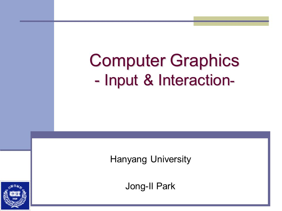 Computer Graphics - Input & Interaction-