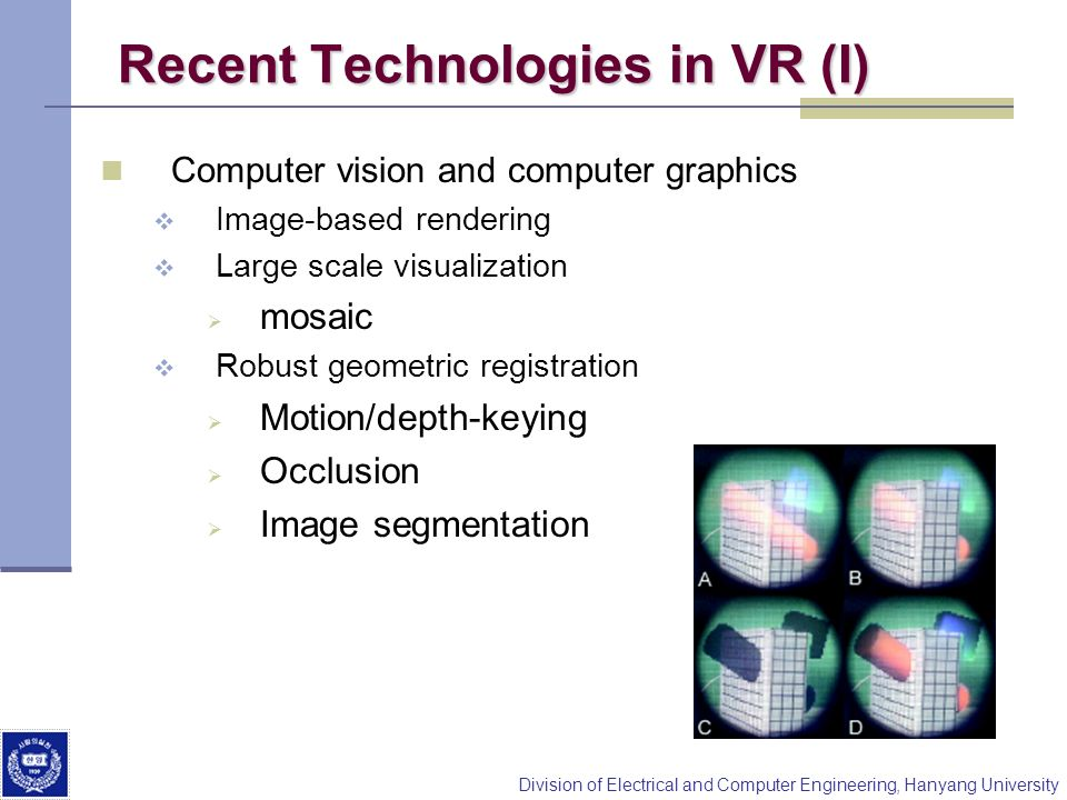 Recent Technologies in VR (I)
