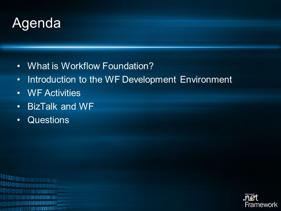 Agenda What is Workflow Foundation