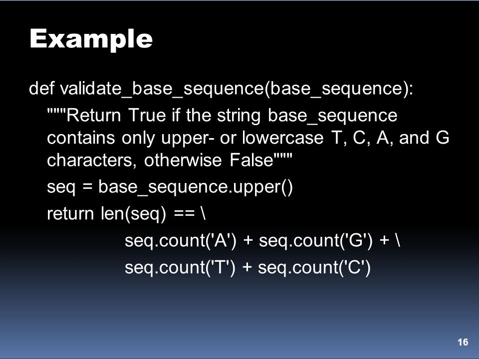 Example def validate_base_sequence(base_sequence):