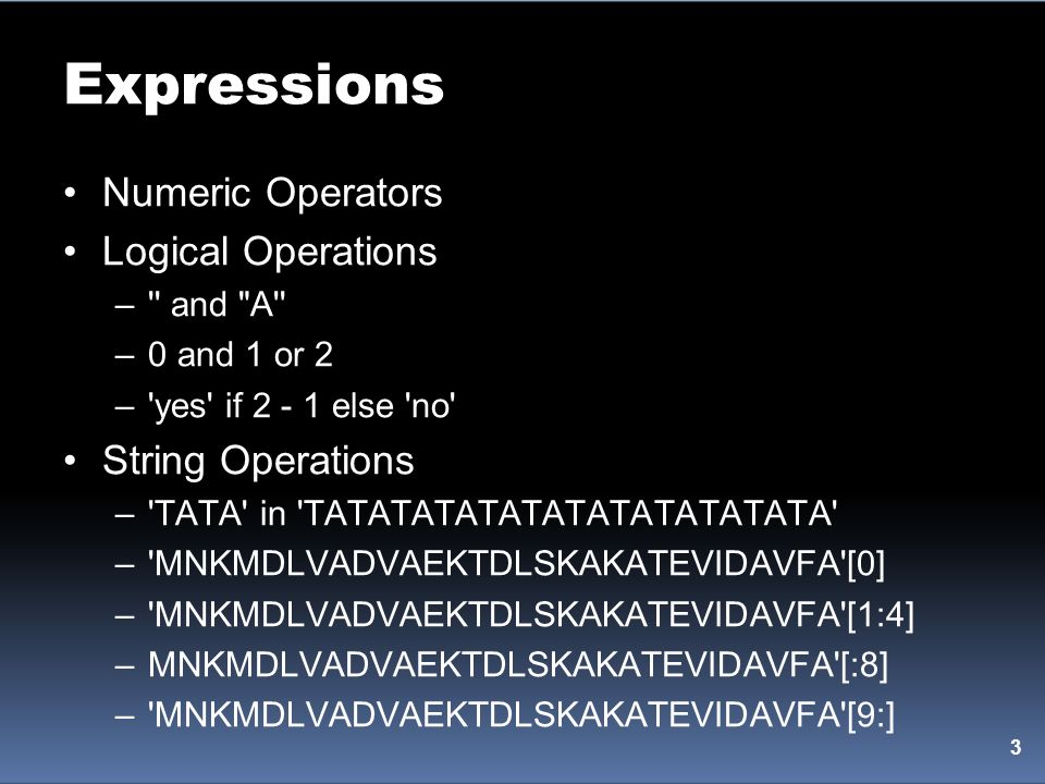 Expressions Numeric Operators Logical Operations String Operations