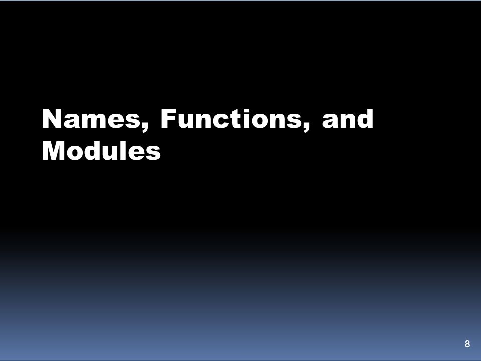 Names, Functions, and Modules