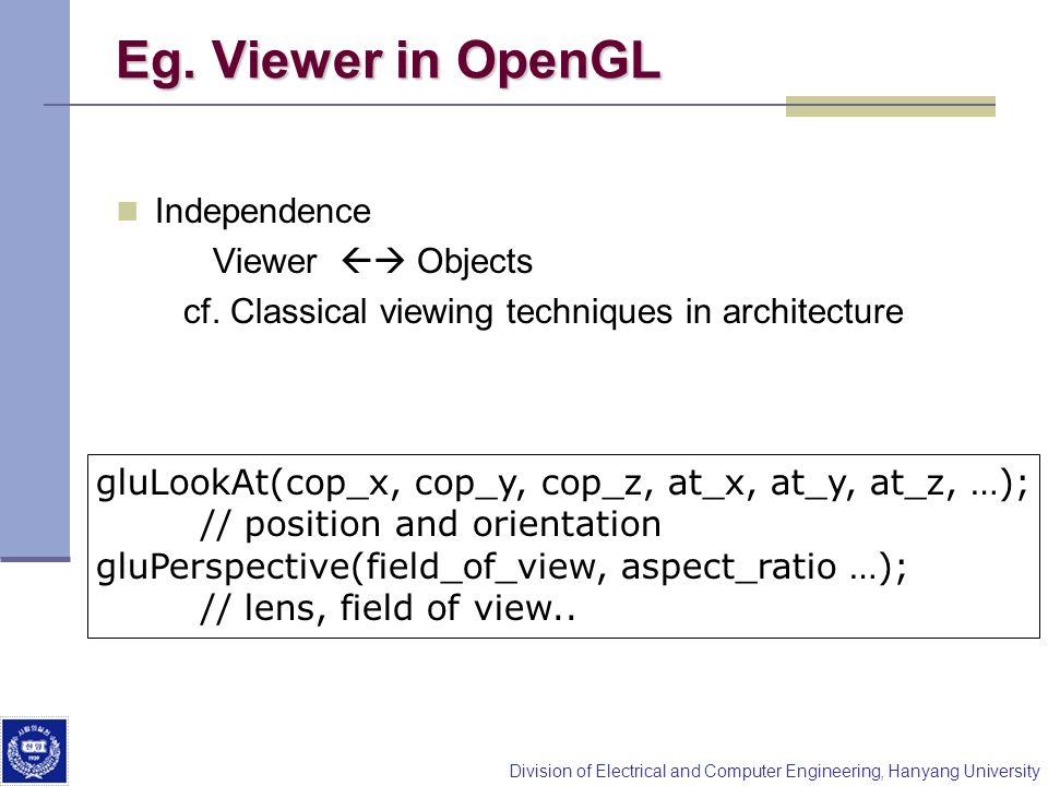 Eg. Viewer in OpenGL Independence Viewer  Objects