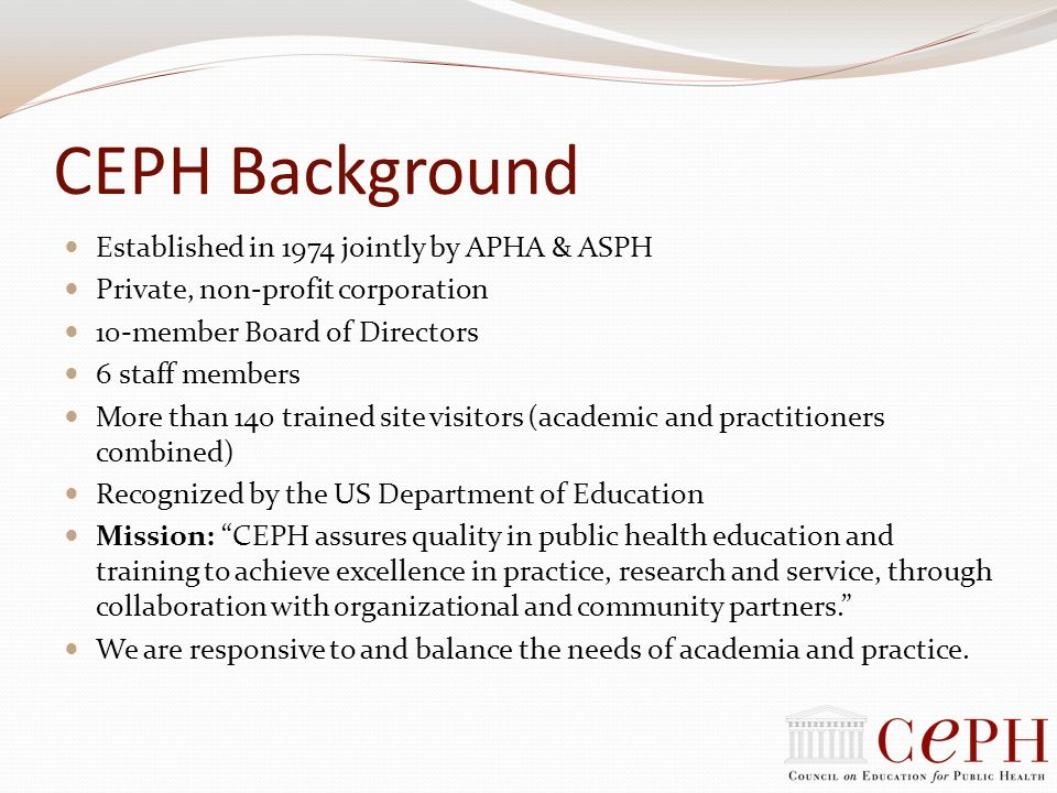 CEPH Background Established in 1974 jointly by APHA & ASPH