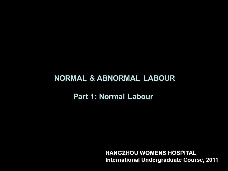 NORMAL & ABNORMAL LABOUR