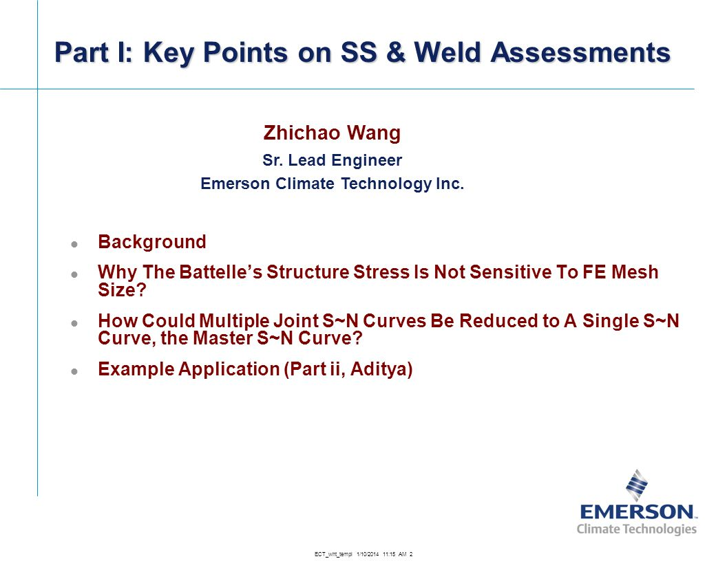 Part I: Key Points on SS & Weld Assessments