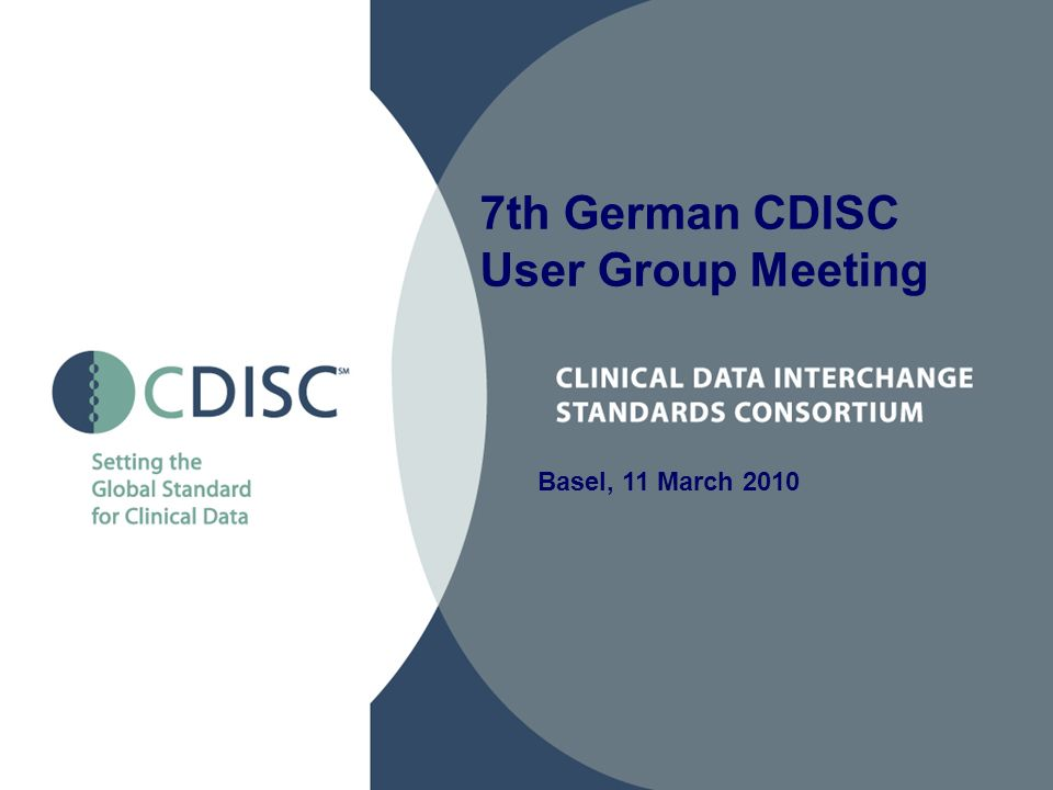 7th German CDISC User Group Meeting Basel, 11 March 2010