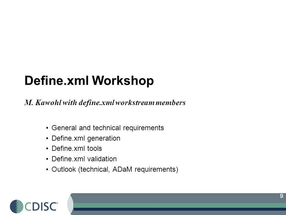 Define.xml Workshop M. Kawohl with define.xml workstream members