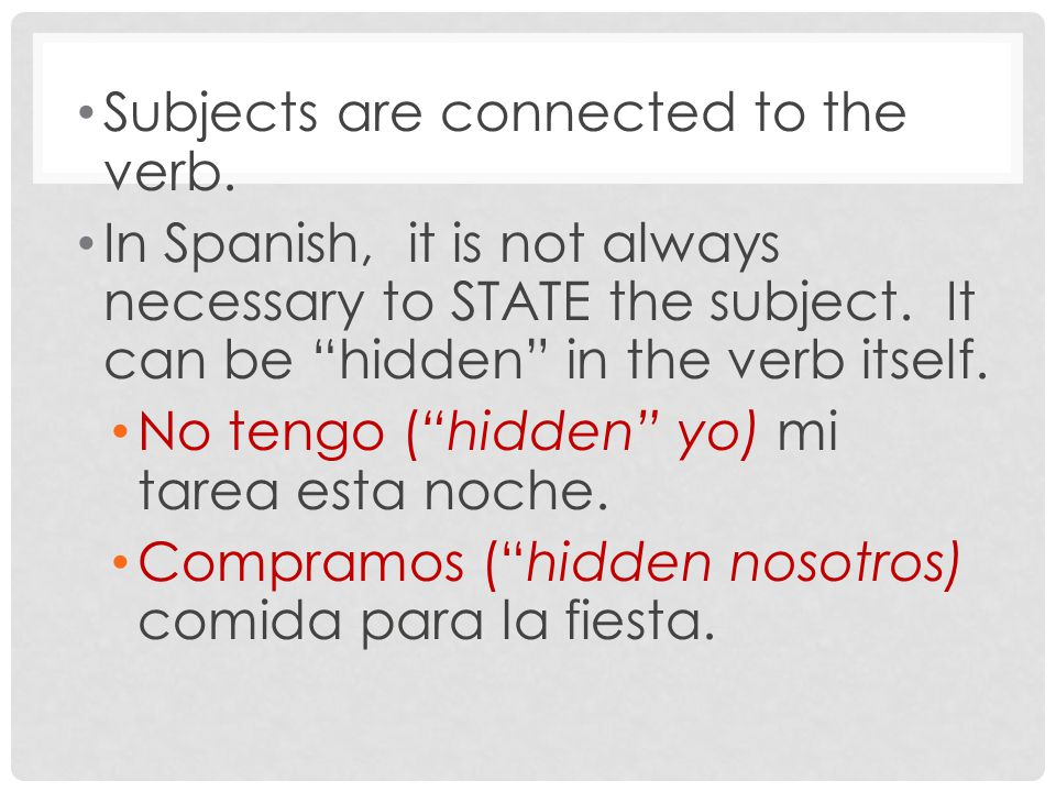 Subjects are connected to the verb.