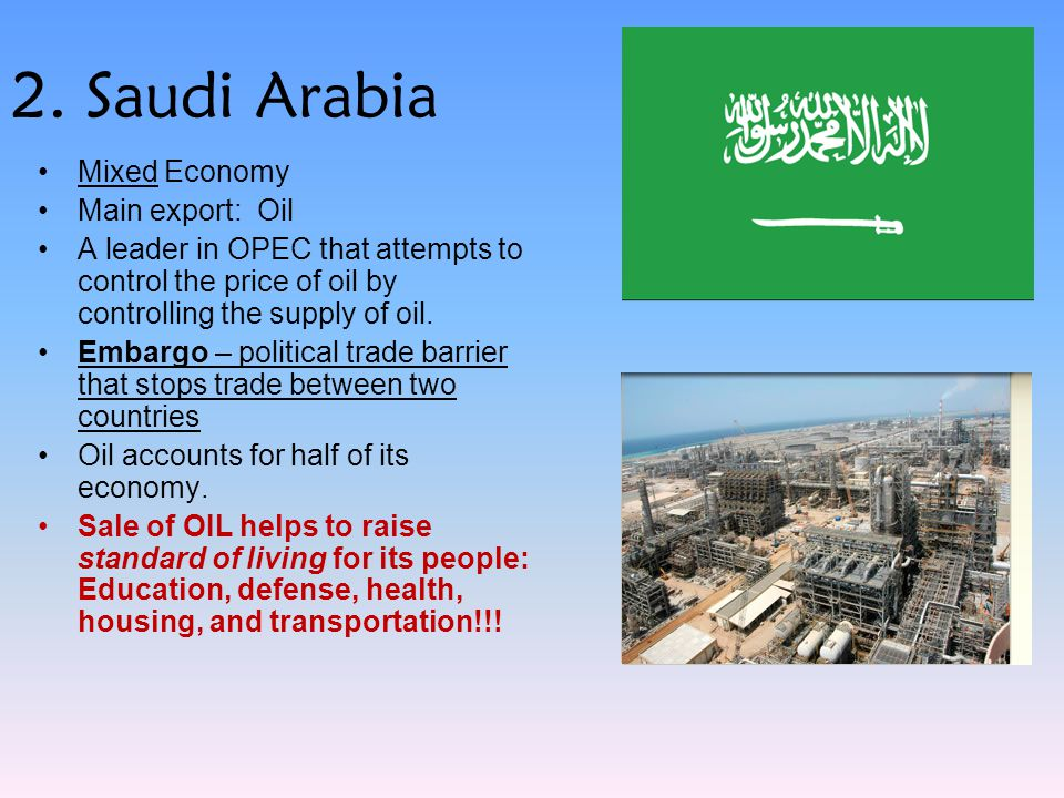 2. Saudi Arabia Mixed Economy Main export: Oil