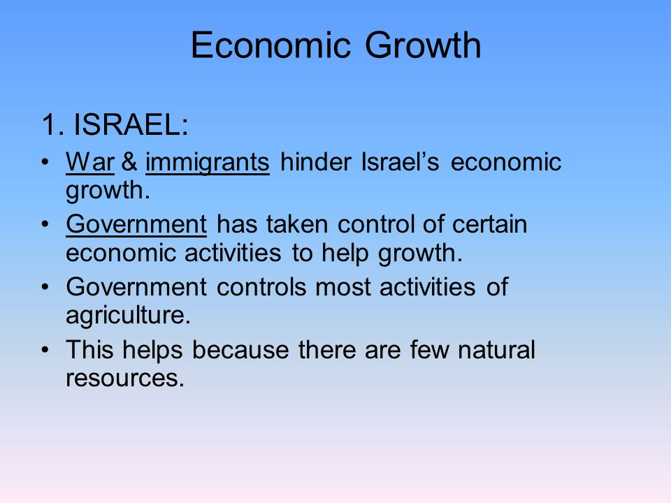 Economic Growth 1. ISRAEL: