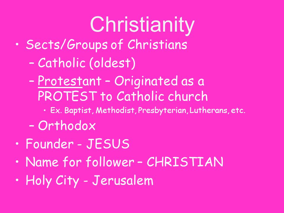 Christianity Sects/Groups of Christians Catholic (oldest)