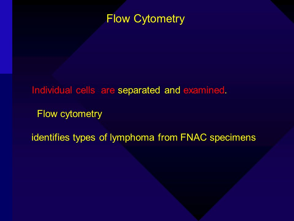 Flow Cytometry Flow cytometry
