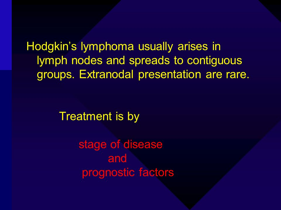 Hodgkin's lymphoma usually arises in lymph nodes and spreads to contiguous groups. Extranodal presentation are rare.