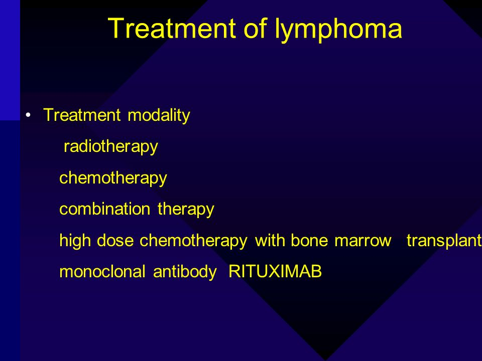 Treatment of lymphoma Treatment modality radiotherapy chemotherapy