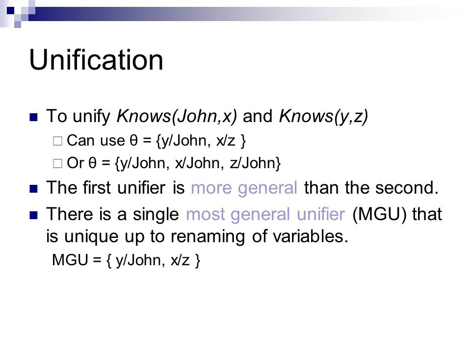 Unification To unify Knows(John,x) and Knows(y,z)