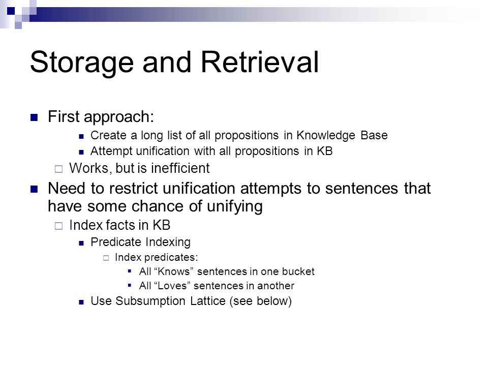 Storage and Retrieval First approach: