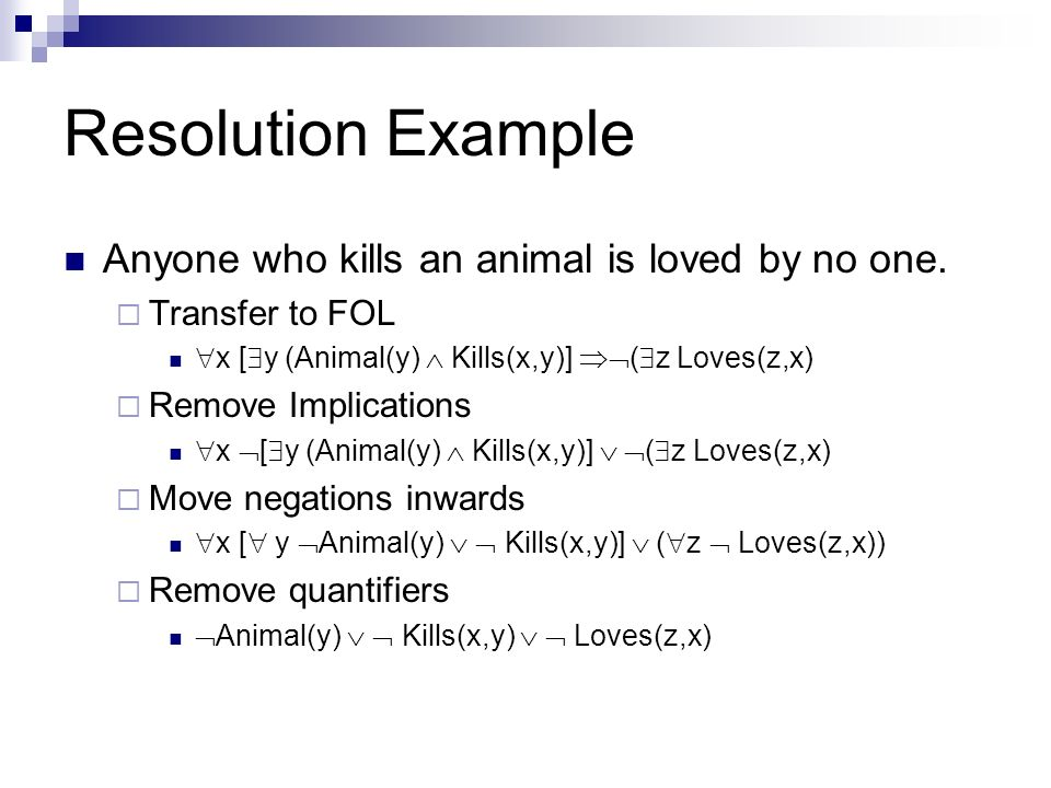 Resolution Example Anyone who kills an animal is loved by no one.