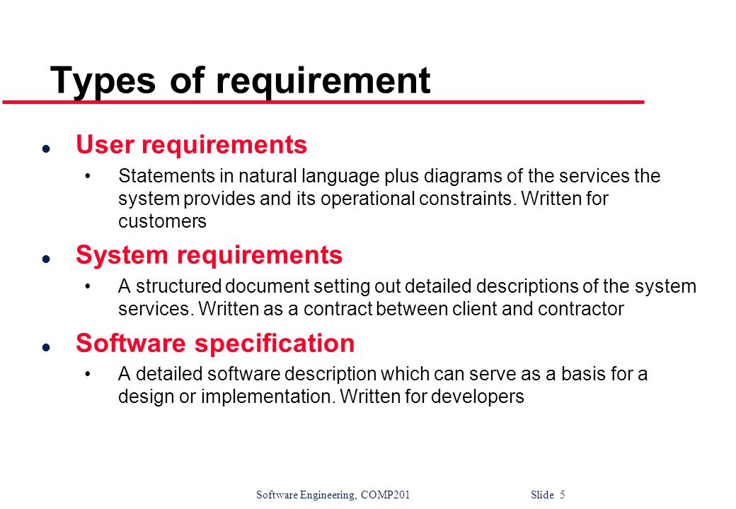 Types of requirement User requirements System requirements