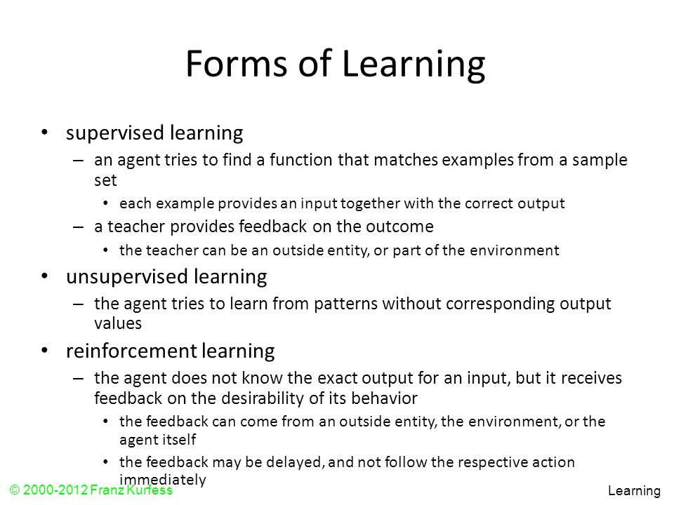 Forms of Learning supervised learning unsupervised learning