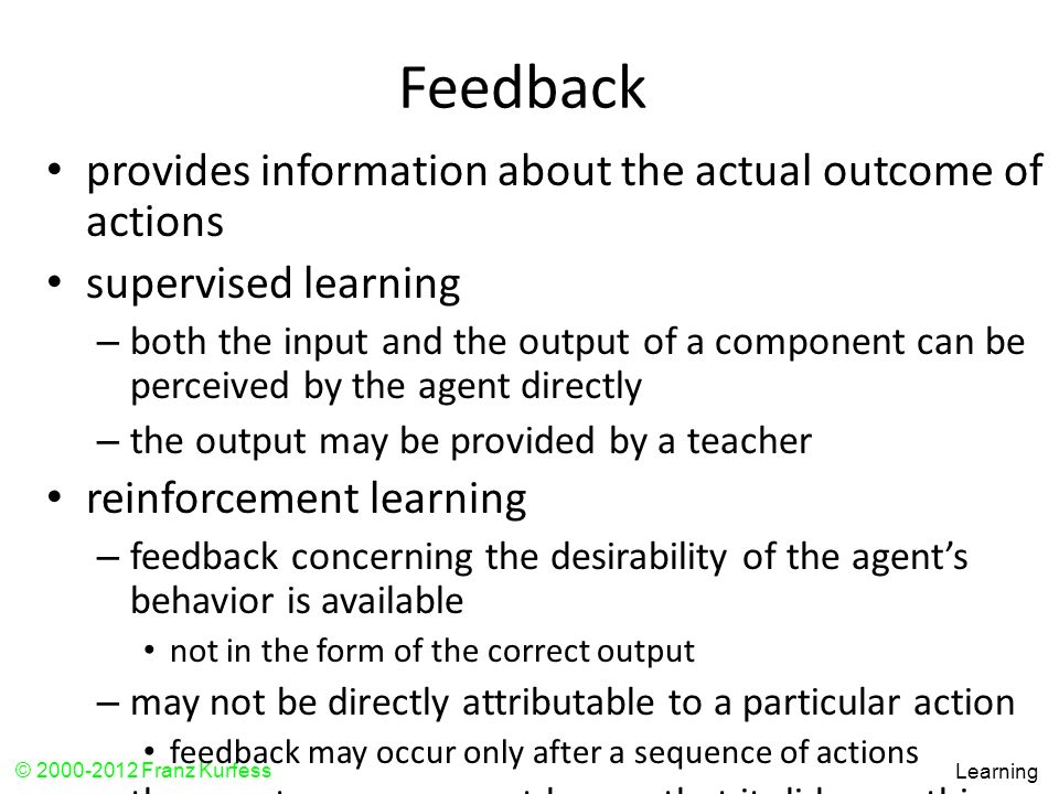 Feedback provides information about the actual outcome of actions