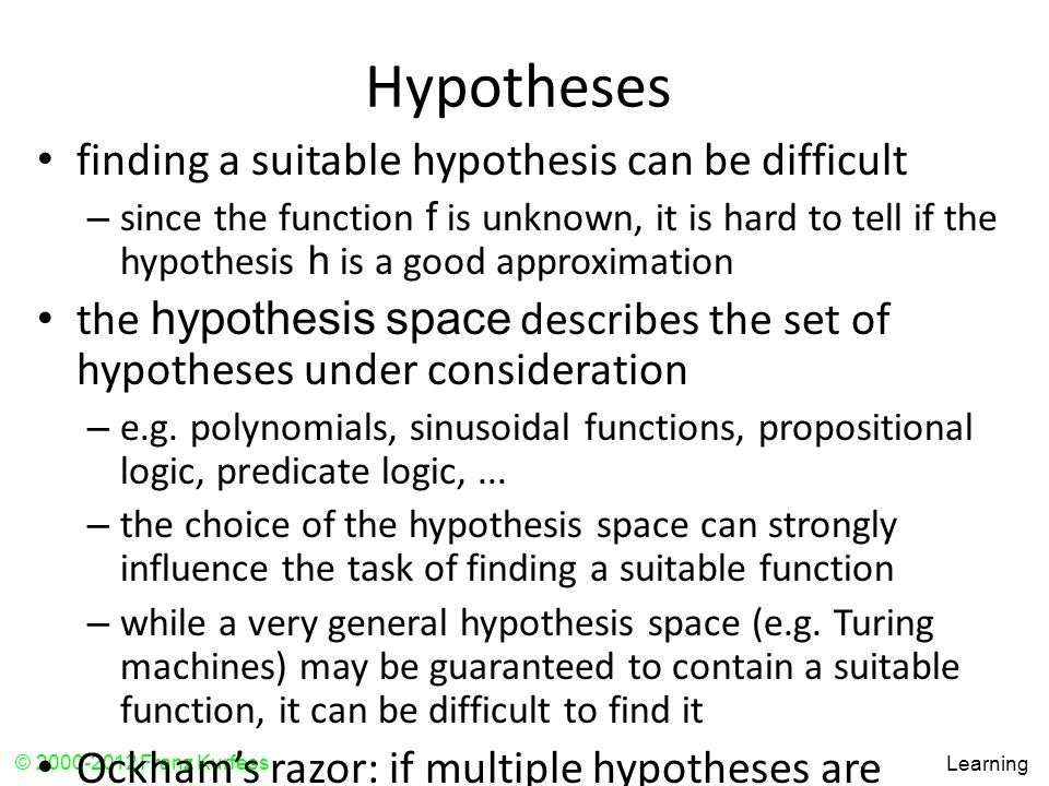 Hypotheses finding a suitable hypothesis can be difficult