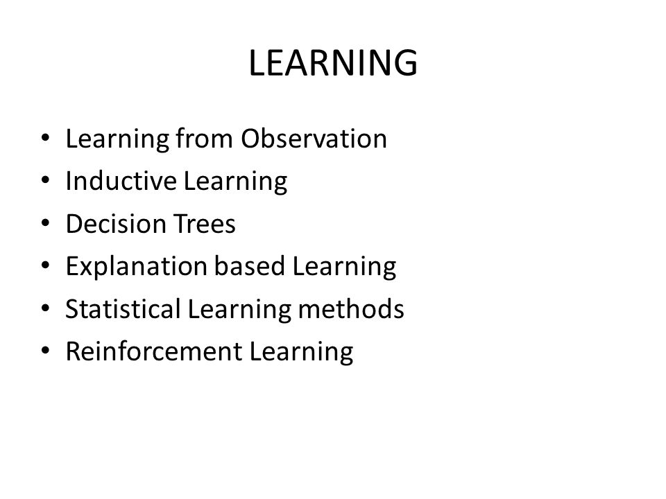 LEARNING Learning from Observation Inductive Learning Decision Trees